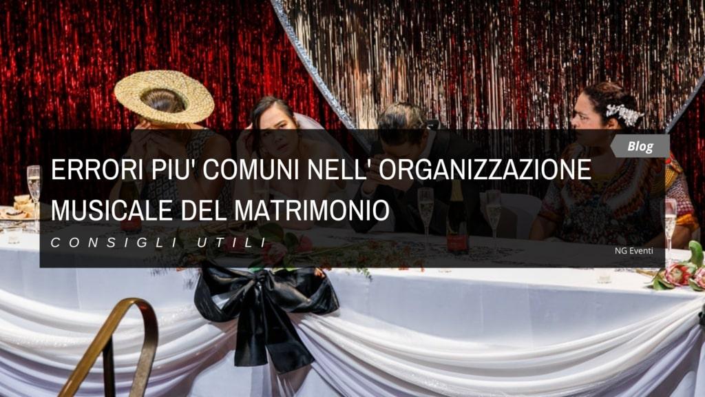 ERRORI COMUNI ORGANIZZAZIONE MUSICALE DEL MATRIMONIO